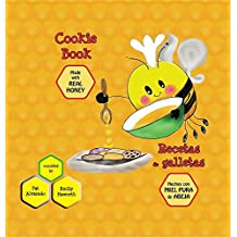 Cookie Book * Recetas de Galletas: Made with Real Honey * Hechas Con Miel de Abeja Pura