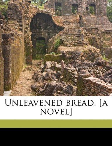Unleavened bread. [a novel]