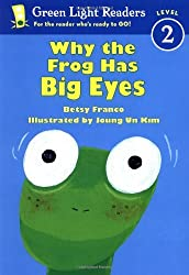 Why the Frog Has Big Eyes (Green Light Readers Level 2) by Betsy Franco (2003-08-01)