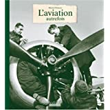 L'aviation autrefois