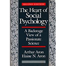 The Heart of Social Psychology: A Backstage View of a Passionate Science by Arthur Aron (1989-07-01)
