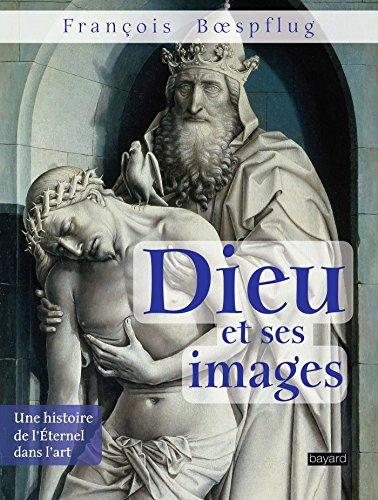 Dieu et ses images par FRANCOIS BOESPFLUG