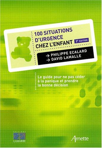 100 situations d'urgence chez l'enfant 2eme édition