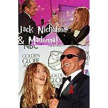 Jack Nicholson & Madonna!: The Queen of Pop & The Joker!