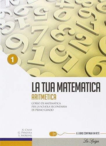 La tua matematica. Aritmetica. Con i linguaggi della matematica. Con espansione online. Per la Scuola media. Con CD-ROM: 1