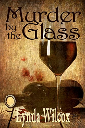 Murder by the Glass (The Verity Long Mysteries) by Lynda Wilcox