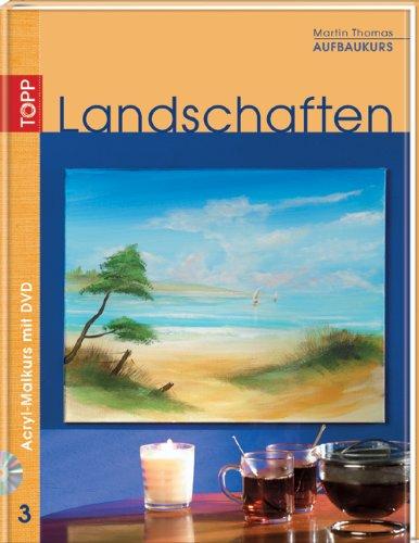Landschaften. Acryl-Malkurs 03. Aufbaukurs mit DVD (Acryl Landschafts-malerei,)