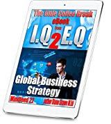 Global Business Strategy Mindfeed 22: The little coffee break ebook from IQ 2 EQ: Suitable for Small and Medium Sized Businesses