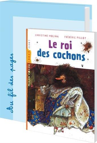 Le roi des cochons : 24 romans pour la classe + fichier par Christine Molina, Frédéric Pillot