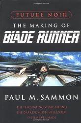 Future Noir: The Making of Blade Runner by Paul M. Sammon (1997-09-15)