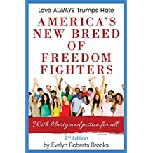 America's New Breed of Freedom Fighters: With Liberty and Justice for All