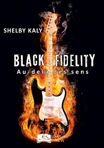 Black Fidelity, tome 1 : Au-delà des sens (Something New) par Shelby Kaly