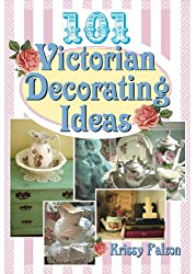101 Victorian Decorating Ideas (English Edition)