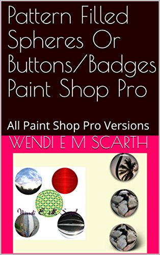 es Or Buttons/Badges Paint Shop Pro: All Paint Shop Pro Versions (Paint Shop Pro Made Easy Book 367) (English Edition) ()