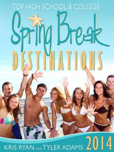 Spring Break 2014 (Top High School & College Destinations) (English Edition)