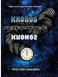 Kronos: (Viajes por el espacio y por el tiempo)