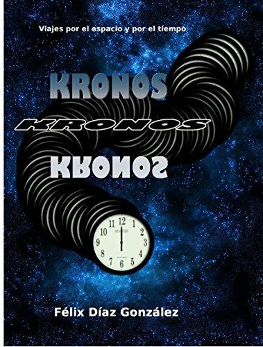 Kronos: (Viajes por el espacio y por el tiempo) por Félix Díaz González