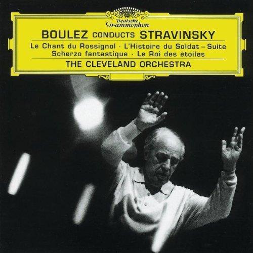 Boulez dirige Stravinsky : Le chant du rossignol - L'histoire du soldat - Le roi des étoiles