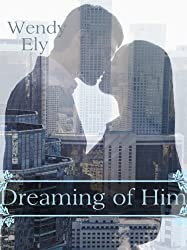 Dreaming of Him (English Edition)