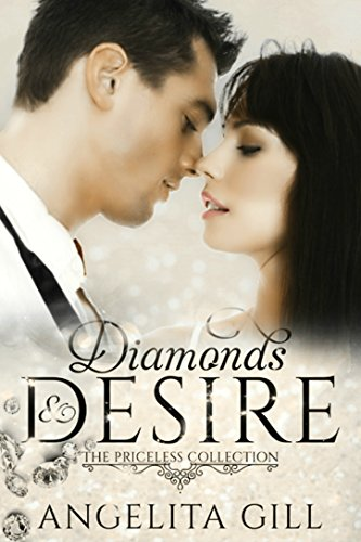 Diamonds & Desire: (The Priceless Collection #1) by [Gill, Angelita]