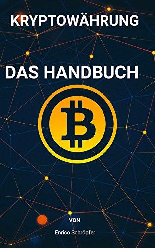 Kryptowährung - Das Handbuch: Ihr Führer durch die Welt der Krypto-Währung