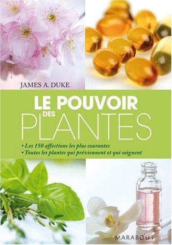 Le Pouvoir des plantes par James-A Duke