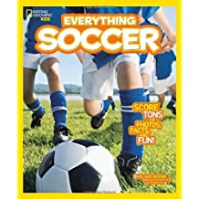National Geographic Kids Everything Soccer: Score Tons of Photos, Facts, and Fun by Blake Hoena (2014-05-27)