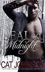 SEALed at Midnight: Hot SEALs (Volume 3) by Cat Johnson (2014-12-01)