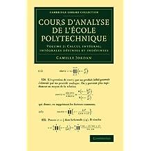 Cours d'analyse de l'ecole polytechnique: Volume 2, Calcul intégral; Intégrales définies et indéfinies