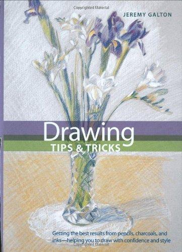 Drawing Tips & Tricks (Artist's Bibles) by Jeremy Galton (2009-01-27)