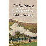 The Railway Children [Illustrated edition] (English Edition)