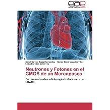 Neutrones y Fotones en el CMOS de un Marcapasos: En pacientes de radioterapía tratados con