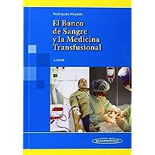 El Banco de Sangre y la Medicina Transfusional