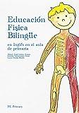 Educación Física Bilingüe: En Inglés en el aula de Primaria (Colección Cuadernos EF Bilingüe...