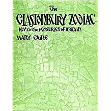 The Glastonbury Zodiac: Key to the Mysteries of Britain by Mary Caine (1979-12-03)