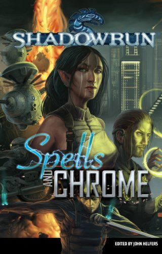 Shadowrun: Spells and Chrome (Shadowrun anthology Book 1) (English Edition)