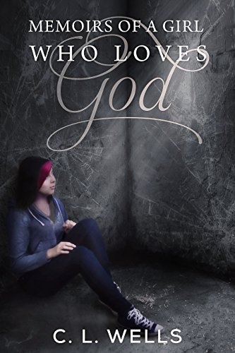 ebook: Memoirs of a Girl Who Loves God (B0100W0G7O)