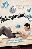 Netzgemüse: Aufzucht und Pflege der Generation Internet