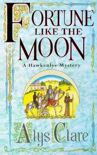 Fortune Like the Moon (Hawkenlye Mysteries)
