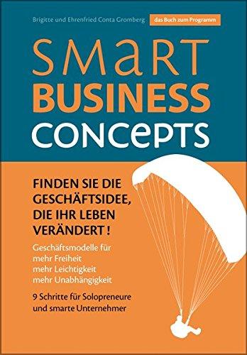 Finden Sie die Geschäftsidee, die Ihr Leben verändertGebundenes BuchFinden Sie die Geschäftsidee, die Ihr Leben verändert! Geschäftsmodelle für mehr Freiheit, mehr Leichtigkeit, mehr Unabhängigkeit. 9 Schritte für Solopreneure und smarte Unternehmer....