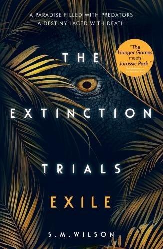 Exile : The Extinction Trials, Volume 2 par S.M. Wilson