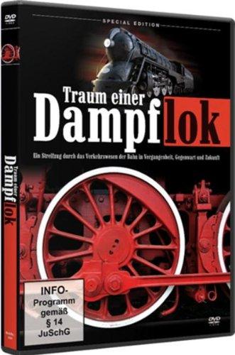 TRAUM EINER DAMPFLOK - Ein Streifzug durch das Verkehrswesen der Bahn in Vergangenheit, Gegenwart und Zukunft