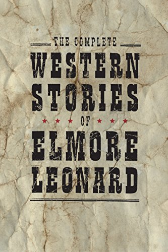 The Complete Western Stories of Elmore Leonard (English Edition) -
