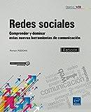 Redes sociales. Comprender y dominar estas nuevas herramientas de comunicación - 4ª edición
