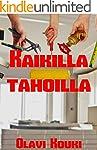 Kaikilla tahoilla (Finnish Edition)
