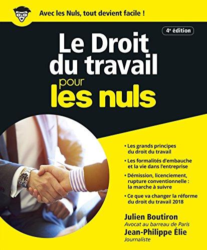 Le Droit du travail pour les Nuls, grand format, 4e édition par Julien BOUTIRON