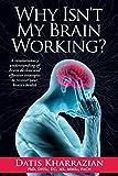 Why Isn't My Brain Working?