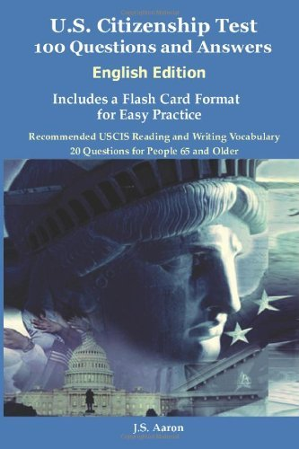 U.S. Citizenship Test (English Edition) 100 Questions and Answers Includes a Flash Card Format for Easy Practice by J. S. Aaron (10-Jun-2011) Paperback