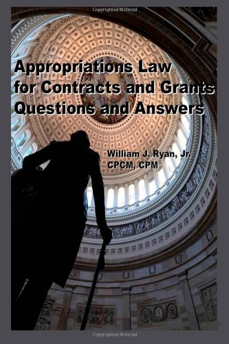 Appropriations Law for Contracts and Grants: Questions and Answers
