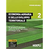 Economia agraria e dello sviluppo territoriale. Con e-book. Con espansione online. Per gli Ist. professionali per l'agricoltura: 2